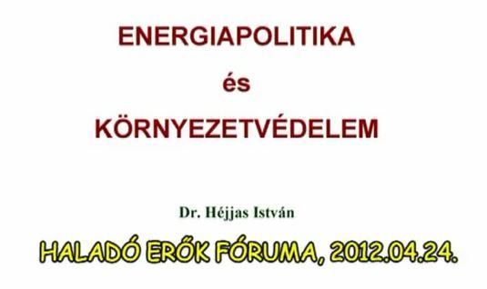 Dr. Héjjas István: Energiapolitika és környezetvédelem