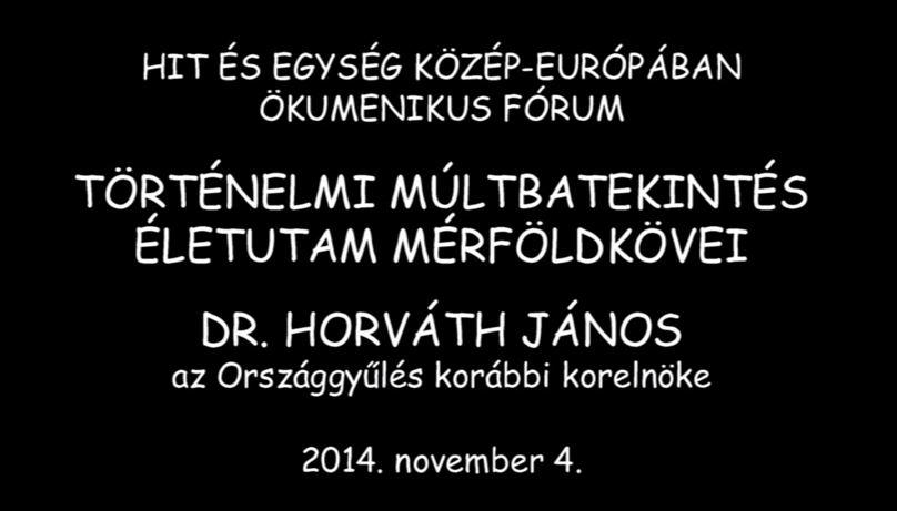 Dr. Horváth János a velünk élő történelem