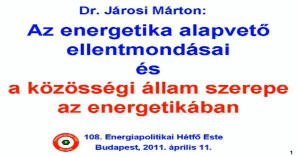 Az energetika alapvető ellentmondásai. Járosi Márton előadása